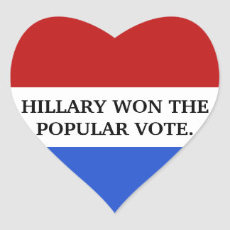 Hillary won the popular vote heart sticker