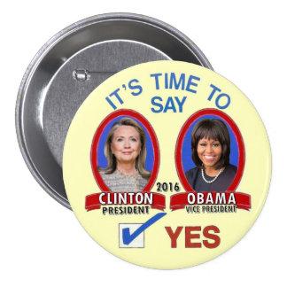 Hillary y Michelle en 2016 Pin Redondo De 3 Pulgadas