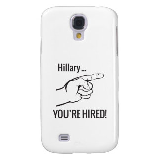 Hillary ... You're Hired! Samsung S4 Case
