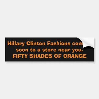 Hillary's New Wardrobe  Fifty Shades Of Orange Car Bumper Sticker