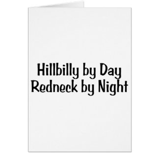 Hillbilly By Day Redneck By Night Greeting Cards