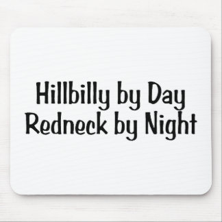 Hillbilly By Day Redneck By Night Mouse Pad