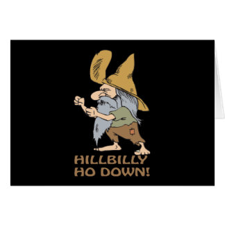 HillBilly Ho Down Greeting Card