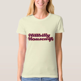 Hillbilly Housewife T-Shirt