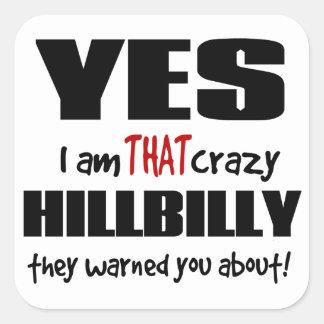 Hillbilly loco pegatina cuadrada