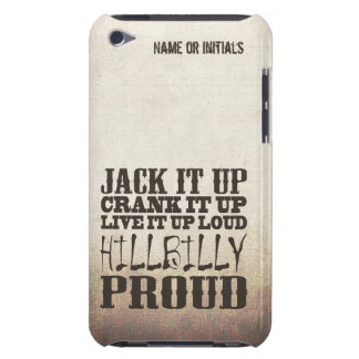 Hillbilly Proud iPod Touch Case