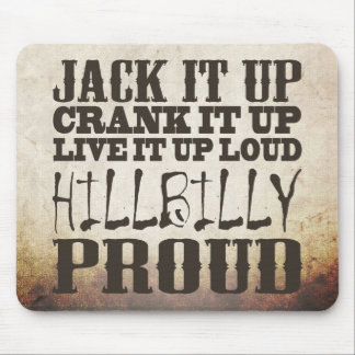 Hillbilly Proud Mouse Pad