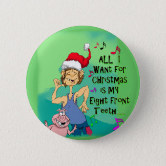 Hillbilly singing about my eight front teeth pinback button