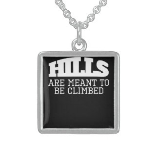Hills Are Meant To Be Climbed Sterling Silver Necklace
