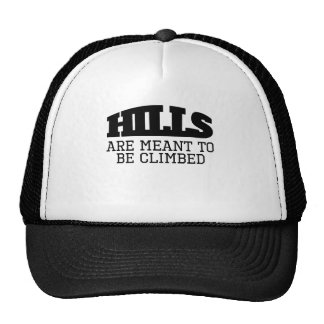 Hills Are Meant To Be Climbed Trucker Hat