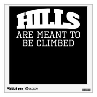 Hills Are Meant To Be Climbed Wall Sticker