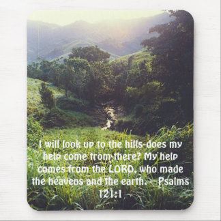 hills, I will look up to the hills-does my help... Mouse Pad