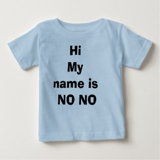 HiMy name is  NO NO Baby T-Shirt