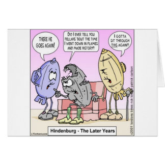 Hindenburg The Later Years Rick London Funny Greeting Card