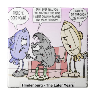 Hindenburg The Later Years Rick London Funny Tile