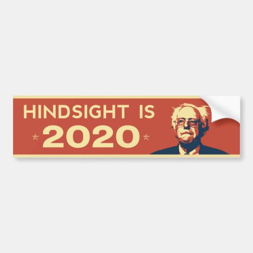 HINDSIGHT IS 2020 Bernie Sanders Sticker