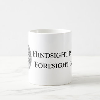 Hindsight is 20/20 Foresight is 2012 Classic White Coffee Mug