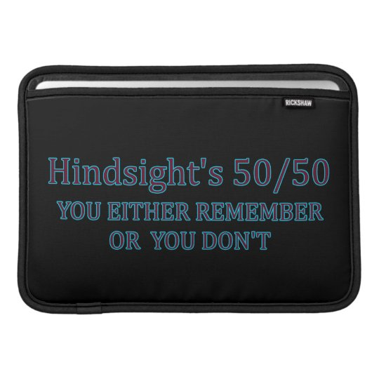 Hindsight's 50/50 You Either Remember Or You Don't Sleeve For MacBook Air