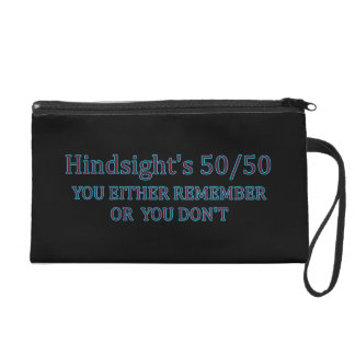 Hindsight's 50/50 You Either Remember Or You Don't Wristlet Purse