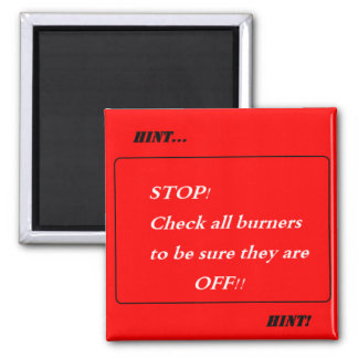Hint Hint! Check all Burners 2 Inch Square Magnet