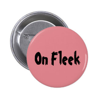 """Hip and Trendy """"On Fleek"""" Slang Quote Design Pinback Button"""