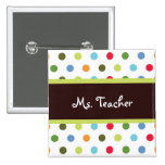 Hip Dots Teacher Name Tag 2 Inch Square Button