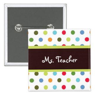 Hip Dots Teacher Name Tag Button