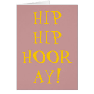 HIP HIP HOORAY GREETING CARD