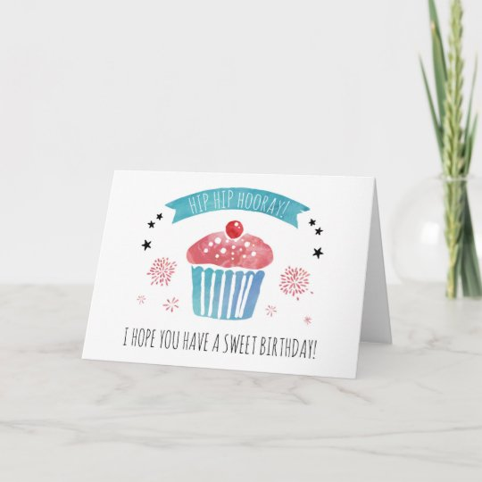 Hip Hip Hooray I Hope You Have A Sweet Birthday Card Zazzle