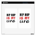 Hip Hop es mi vida Pegatina Skin Para Kindle Fire