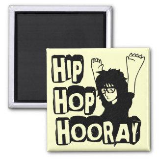 Hip Hop Hooray-Magnet Magnet