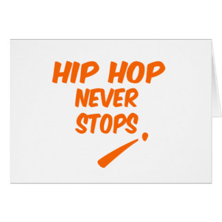 Hip Hop Never Stops Greeting Card