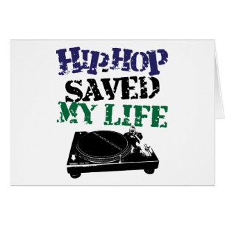 Hip Hop Saved My Life Card