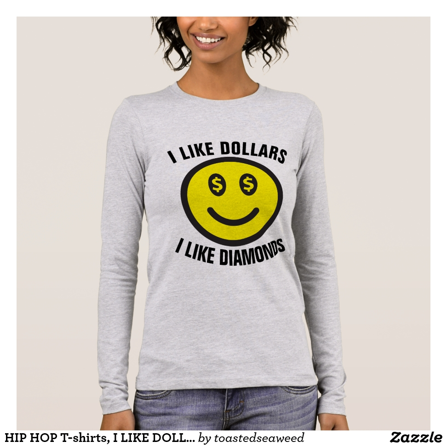 HIP HOP T-shirts, I LIKE DOLLARS & DIAMONDS Long Sleeve T-Shirt - Best Selling Long-Sleeve Street Fashion Shirt Designs