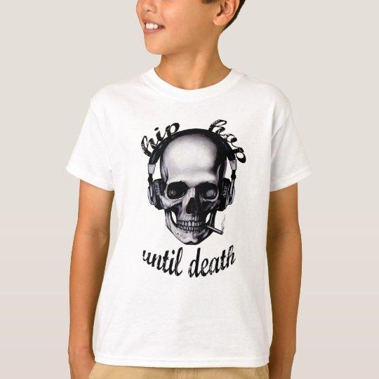 Hip Hop Until Death T-Shirt