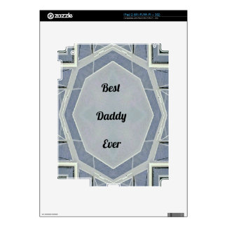 """Hip Modern Gray """"Best Daddy Ever"""" Skin For The iPad 2"""
