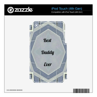 """Hip Modern Gray """"Best Daddy Ever"""" Skins For iPod Touch 4G"""