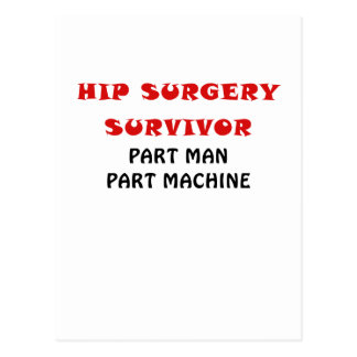 Hip Surgery Survivor Part Man Part Machine Postcard