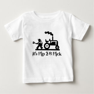 Hip to Be Hick Baby T-Shirt