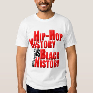 HipHopHistoryIsBlackHistory T Shirt