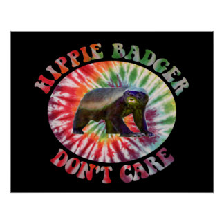 Hippie Badger Don't Care Poster (medium size)