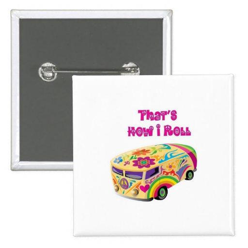 hippie van retro  how i roll pin