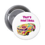 hippie van retro  how i roll pinback buttons