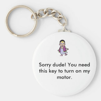 hippies6, Sorry dude! You need this key to turn... Basic Round Button Keychain