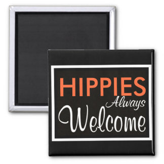 HIPPIES Always Welcome 2 Inch Square Magnet
