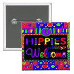 Hippies Always Welcome Button
