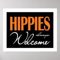 Hippies Always Welcome Poster