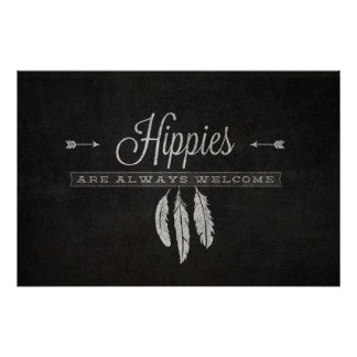 Hippies are always welcome poster