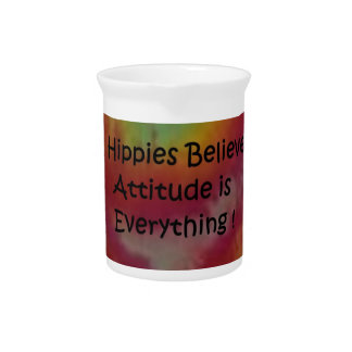 HIPPIES BELIEVE ATTITUDE IS EVERYTHING ! PITCHER