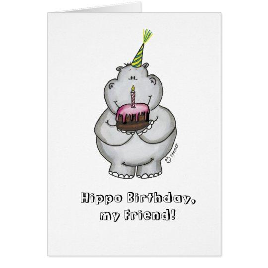 Hippo Birthday my Friend - Happy Birthday Card